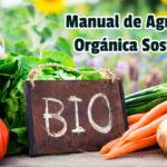 Manual de Agricultura Orgánica Sostenible - Guías PDF